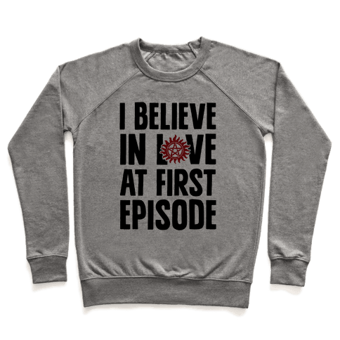 I Believe In Love At First Episode Pullover