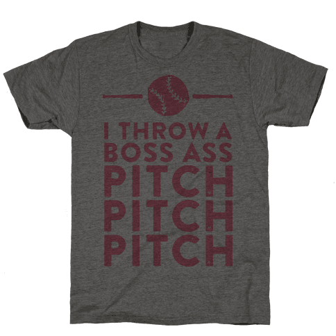 I Throw a Boss Ass Pitch Mens T-Shirt