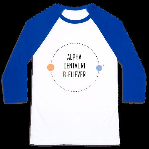 Alpha Centauri B-eliever Baseball Tee