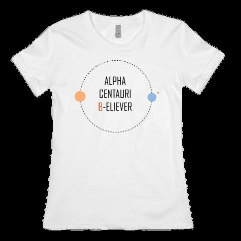 Alpha Centauri B-eliever Womens T-Shirt