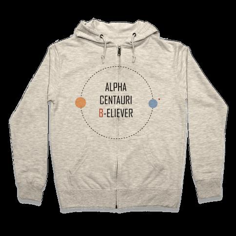 Alpha Centauri B-eliever Zip Hoodie