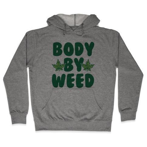 Body By Weed Hooded Sweatshirt