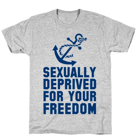 Sexually Deprived For Your Freedom (Navy) T-Shirt