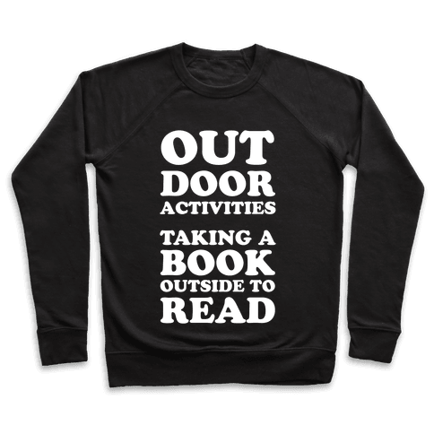 Outdoor Activities Taking A Book Outside To Read Pullover