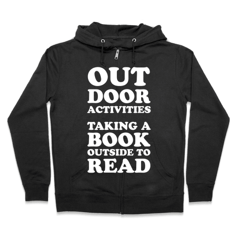 Outdoor Activities Taking A Book Outside To Read Zip Hoodie