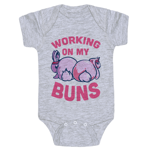 Working on My Buns! Baby Onesy