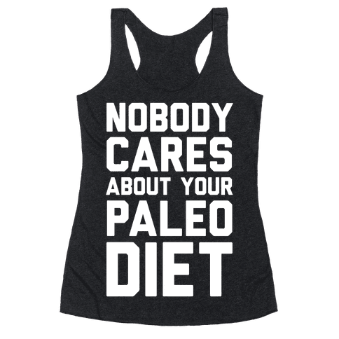 Nobody Cares About Your Paleo Diet