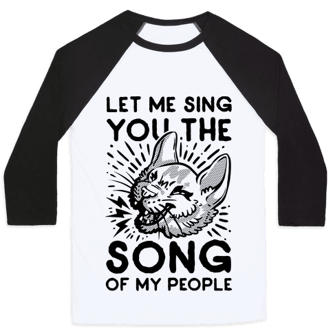 Let Me Sing You the Song of My People Baseball Tee