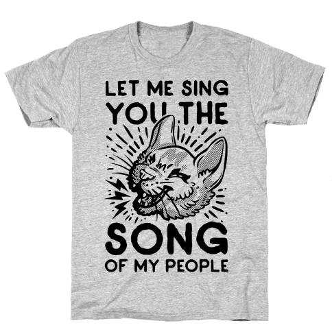 Let Me Sing You the Song of My People Mens T-Shirt
