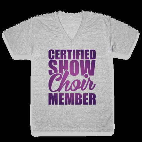 Certified Show Choir Member V-Neck Tee Shirt
