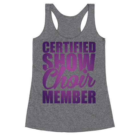 Certified Show Choir Member Racerback Tank Top