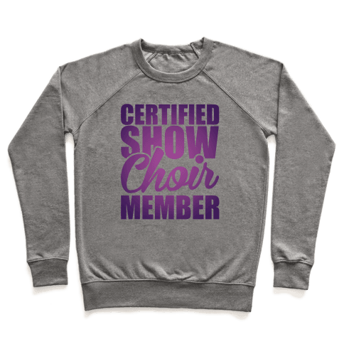 Certified Show Choir Member Pullover
