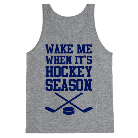 Wake Me When It's Hockey Season Tank Top