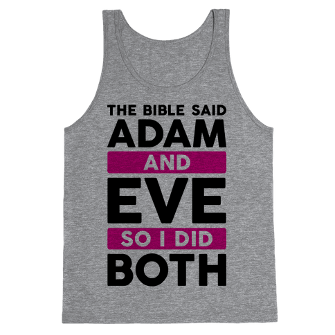 The Bible Said Adam And Eve So I Did Both Tank Top
