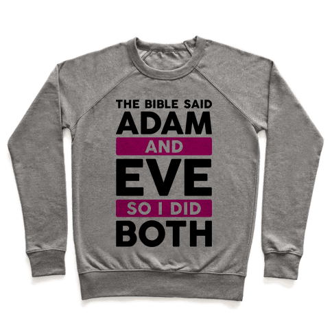 The Bible Said Adam And Eve So I Did Both Pullover