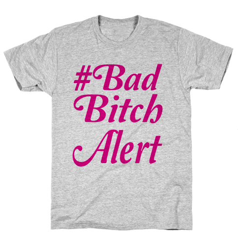 #Bad Bitch Alert Mens T-Shirt