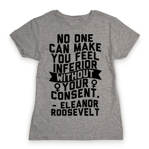 No Can Make You Feel Inferior Womens T-Shirt