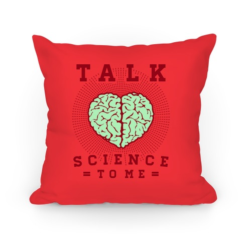 Talk Science To Me Pillow
