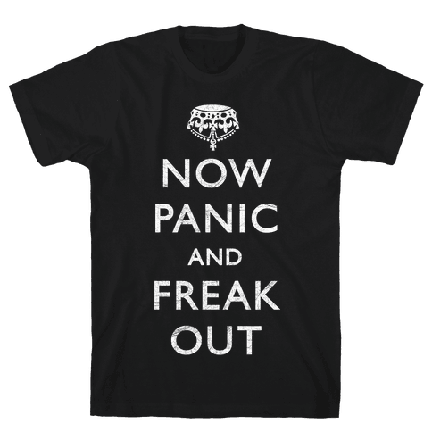 Now Panic And Freak Out Mens T-Shirt