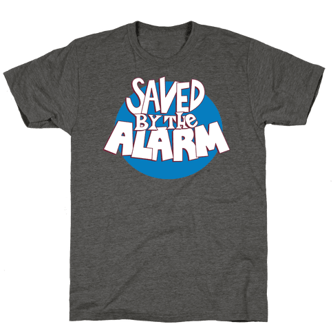 Saved by the Alarm