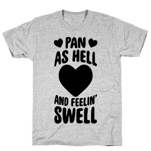Pan As Hell And Feelin' Swell Mens T-Shirt