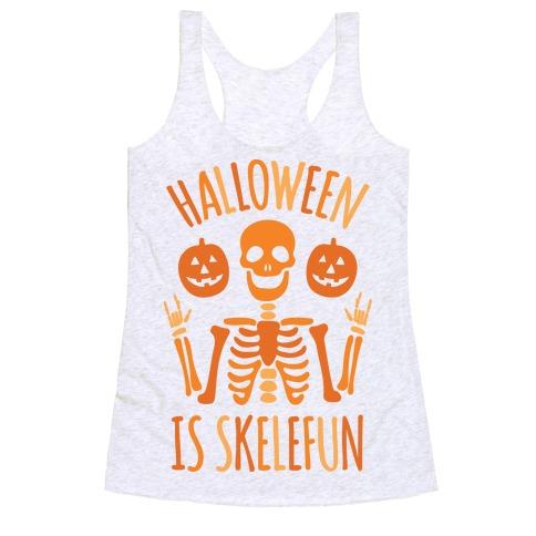 Halloween Is SkeleFUN Racerback Tank Top