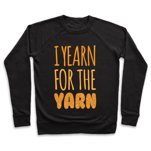 I Yearn For The Yarn Pullover