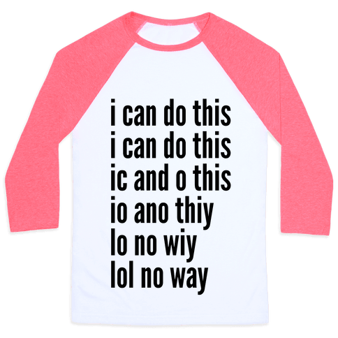 I Can Do This/ Lol No Way Baseball Tee
