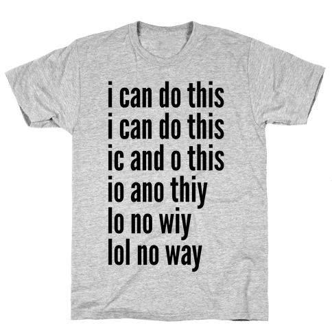 I Can Do This/ Lol No Way Mens T-Shirt