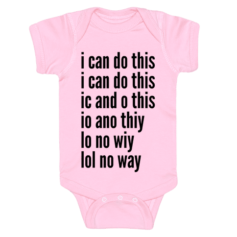 I Can Do This/ Lol No Way Baby Onesy