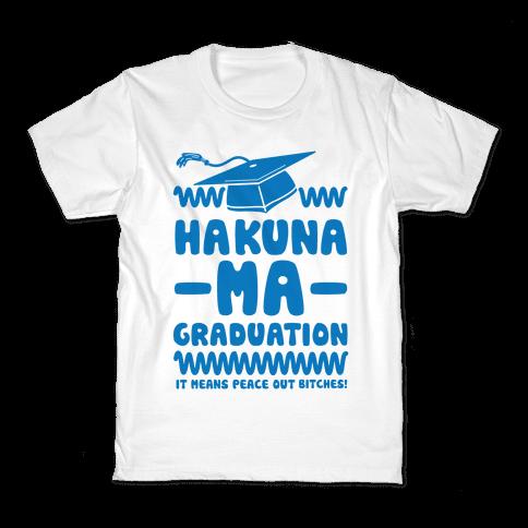 Hakuna Ma Graduation Kids T-Shirt