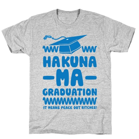 Hakuna Ma Graduation T-Shirt