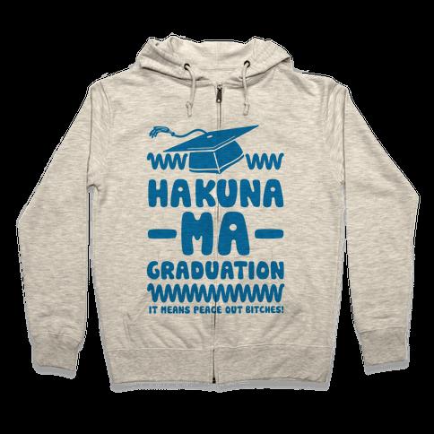 Hakuna Ma Graduation Zip Hoodie