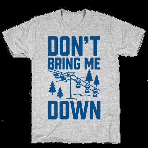 Don't Bring Me Down Mens T-Shirt