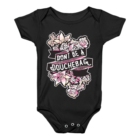 Don't Be A Douchebag Baby Onesy