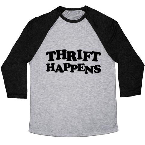 Thrift Happens Baseball Tee