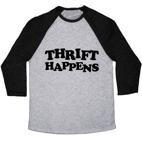 Thrift Happens Baseball Tee
