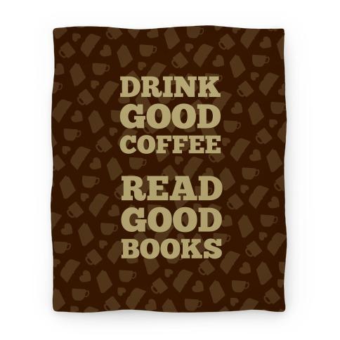 Drink Good Coffee, Read Good Books (Dark Blanket) Blanket