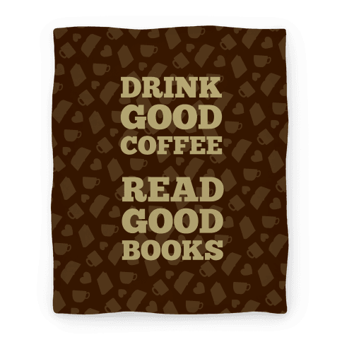 Drink Good Coffee, Read Good Books (Dark Blanket) Blanket