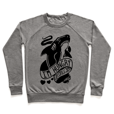 I'm Hungry Shark Pullover