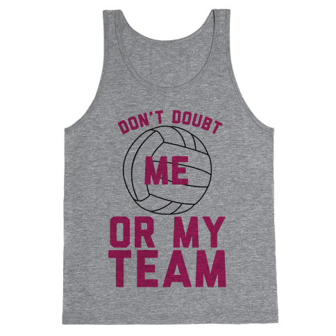 Don't Doubt Me Or My Team Tank Top