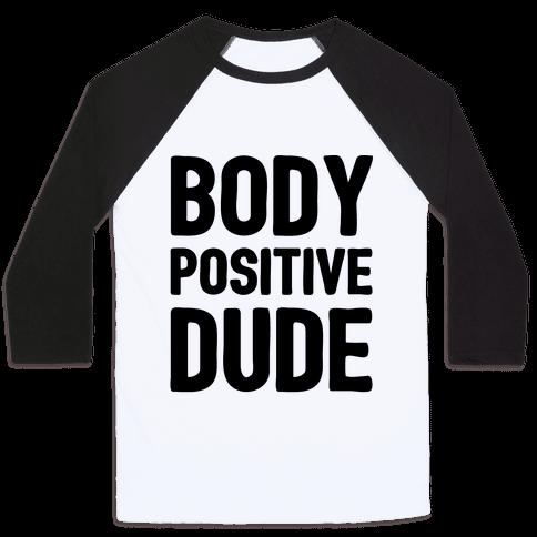 Body Positive Dude Baseball Tee