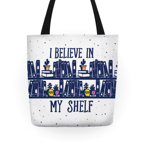 I Believe In My Shelf Tote