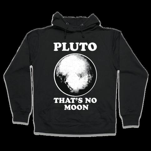 That's No Moon Hooded Sweatshirt