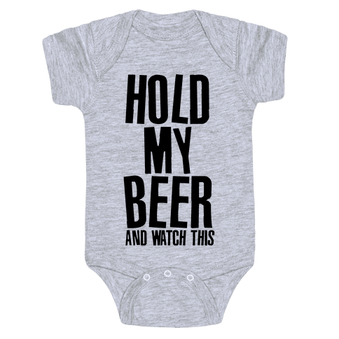 Famous Last Words (Hold My Beer) Baby Onesy