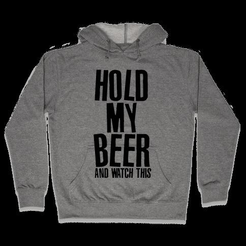 Famous Last Words (Hold My Beer) Hooded Sweatshirt