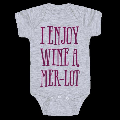 I Enjoy Wine A Mer-lot Baby Onesy