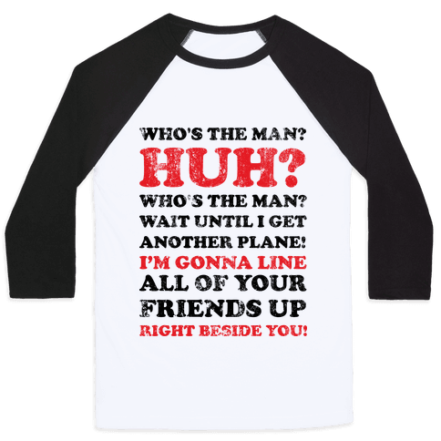 Who's the Man? (Will Smith Quote) Baseball Tee