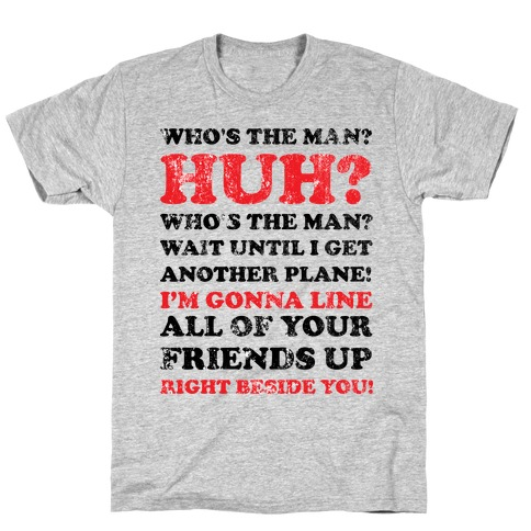 Who's the Man? (Will Smith Quote) T-Shirt