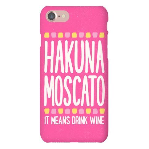 Hakuna Moscato Phone Case
